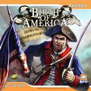 Birth of America: Битва за независимость